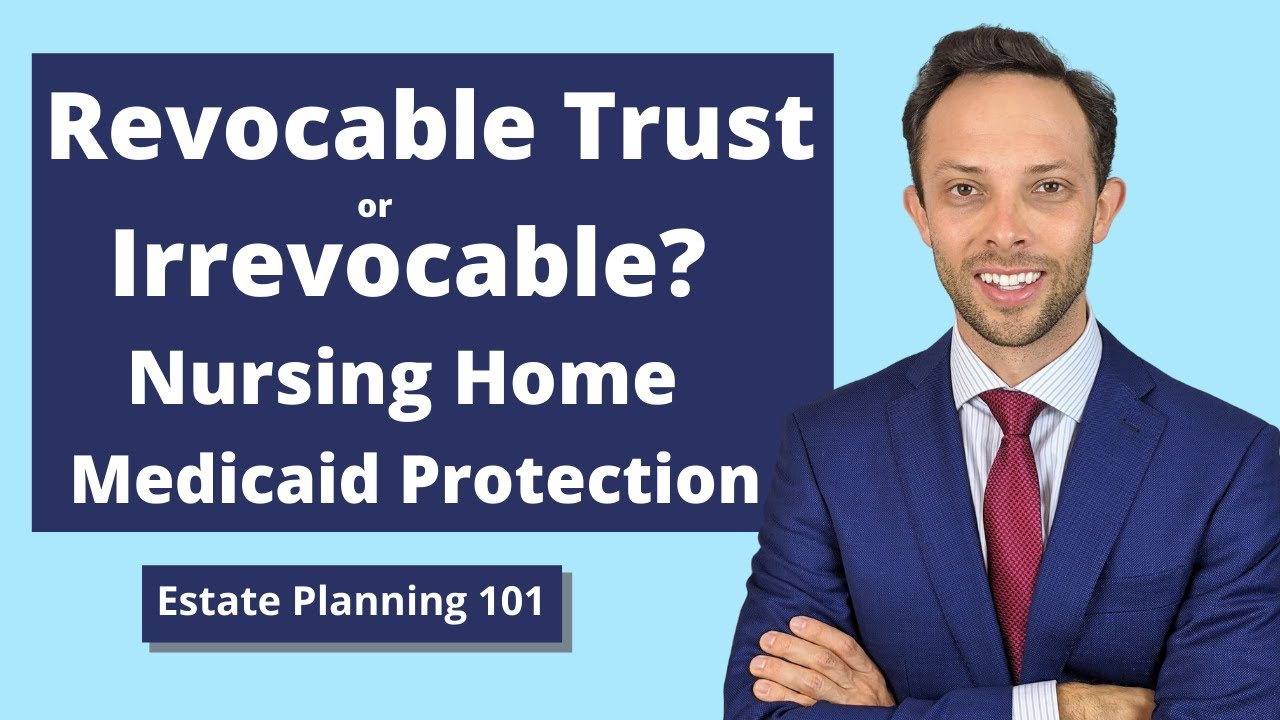 Revocable or Irrevocable Trust - Nursing Home Medicaid Protection in Wisconsin