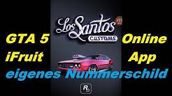 GTA 5 Online  iFruit App ( Tutorial ) eigenes Nummerschied auf Fahrzeuge (deutsch)