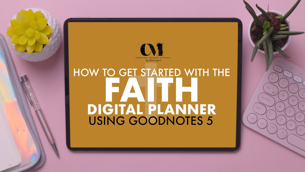 How To Get Started With Your Faith Digital Planner In Goodnotes 5