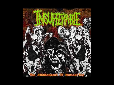 Insufferable - The Abandonment Of Musicality [2019 Noisegrind]