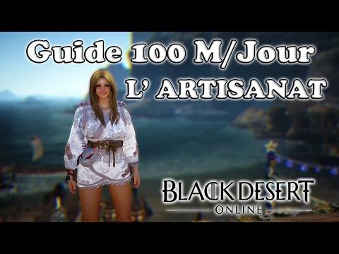 Black Desert - L' Artisanat   Se faire 100M/Jour (NEW)