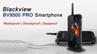 BlackView BV9500 PRO - The Ultimate Rugged & Indestructible Smartphone with Walkie-talkie Feature