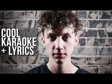 COOL - Troye Sivan KARAOKE + BACKING VOCALS + LYRICS