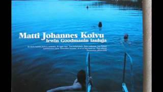 Matti Johannes Koivu - Ai ai ai kun nuori ois
