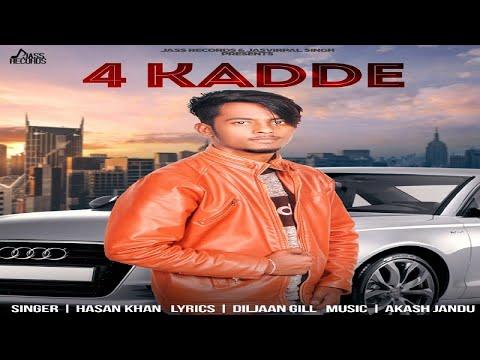 4 Kadde | (Full Song) | Hasan Khan | New Punjabi Songs 2018 | Latest Punjabi Songs 2018