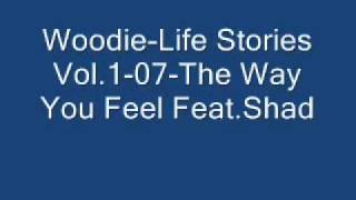 Woodie Feat. Shad-The Way You Feel