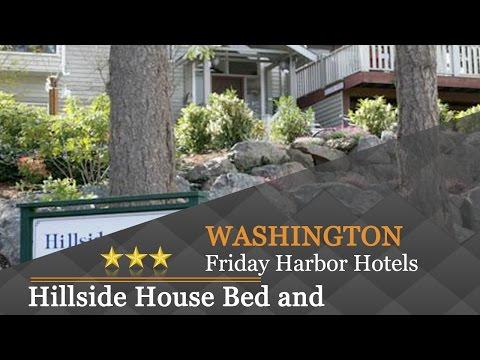 Hillside House Bed and Breakfast - Friday Harbor Hotels, Washington
