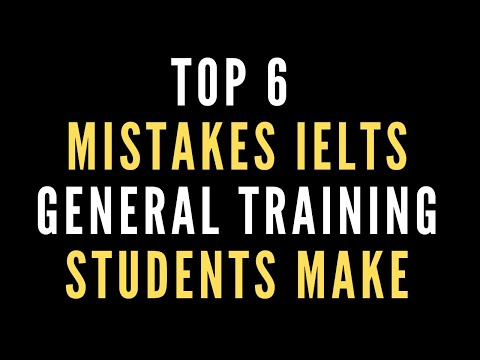 Top 6 Mistakes IELTS General Training Students Make