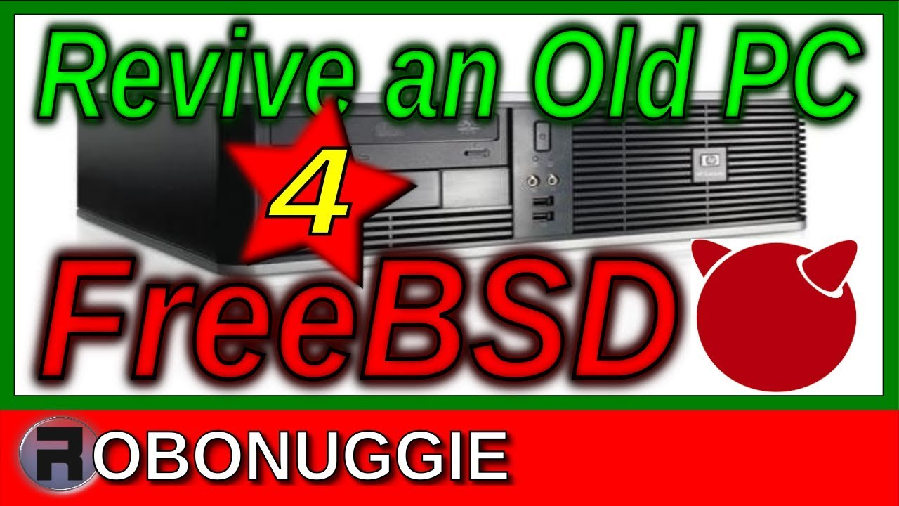 Revive an Old PC #4 - With FreeBSD 12 - FreeBSDNews com