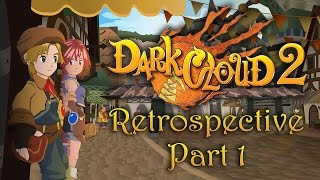 Dark Cloud 2 Retrospective Part 1