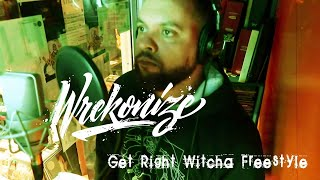 Wrekonize - Get Right Witcha (Freestyle)
