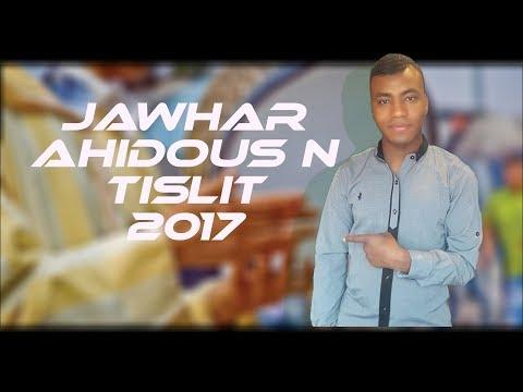 Jawhar - Ahidous n tislit tinghir- aroghas 3awd ghas 2017 - 1