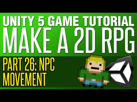 Unity RPG Tutorial #26 - NPC Movement