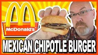 McDonald s Mexican Chipotle Burger Review | KBDProductionsTV