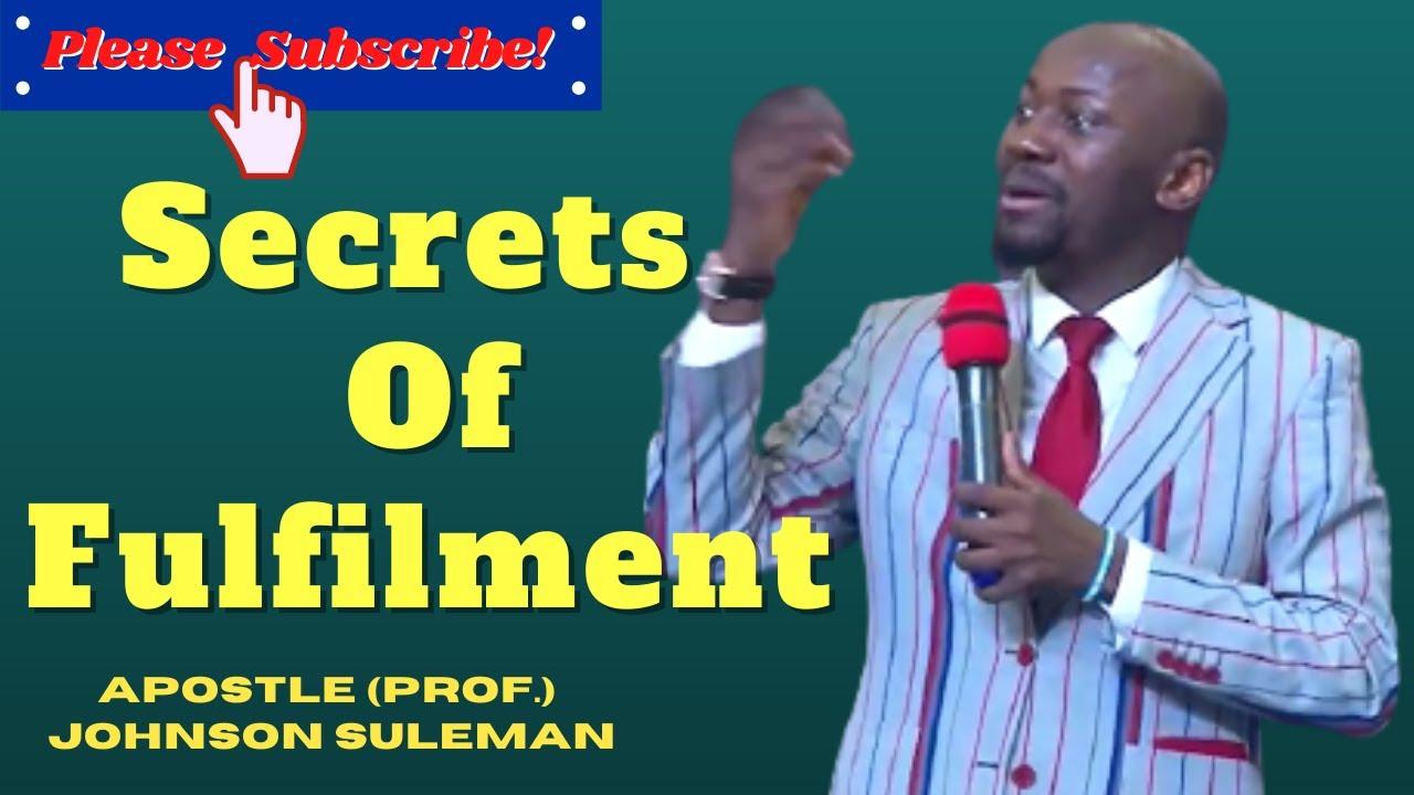 Download #Apostle (Prof.) Johnson Suleman #Secrets Of Fulfilment