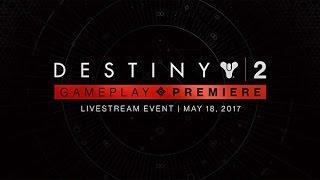 Destiny 2   Gameplay Premiere Livestream US