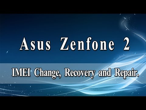 How to Change, Recover and Repair IMEI on Zenfone 2 | Full Guide and 100% Working Tested.