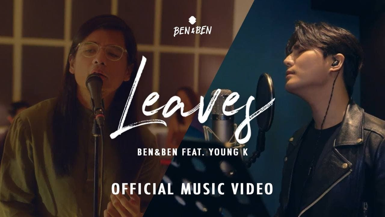 Download Ben&Ben - Leaves feat. Young K | Official Music Video