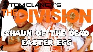 The Division - Shaun Of The Dead Hot Fuzz Easter Egg
