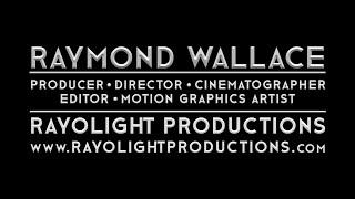 Rayolight Productions / Raymond Wallace 2021 Reel