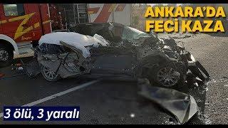 Ankara'da Feci Kaza: 3 ölü, 3 yaralı iha