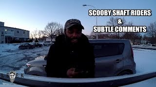 Scooby Shaft Riders & Subtle Comments