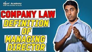 Important Definition for Company Law Exam - Managing Director