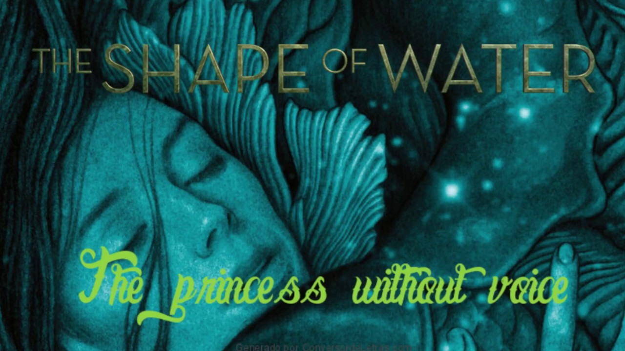 The Princess Without Voice With Lyrics Poem The Shape Of Water