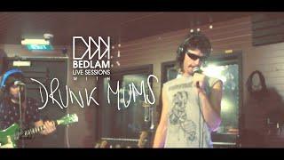 """Drunk Mums """"Vitamin D"""" live @ Bedlam"""