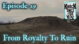 Episode 29 - From Royalty To Ruin