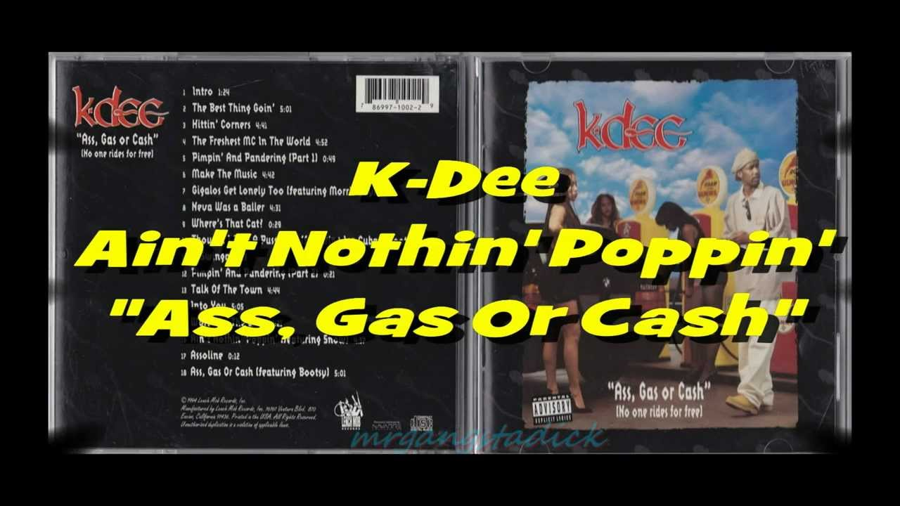 Ass, Gas or Cash No One Rides for Free by K-Dee Album.