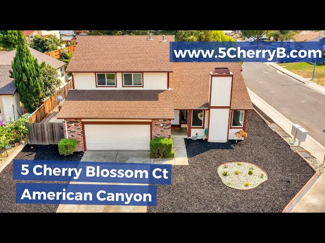 5 Cherry Blossom Ct, American Canyon 94503 By Kasama Lee