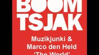 Muzikjunki & Marco den Held -The World (Muzikjunki Remix)