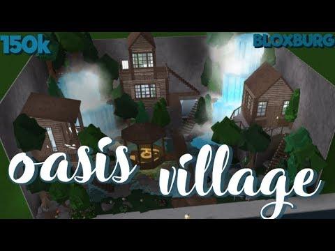 Bloxburg: Oasis Village 150k