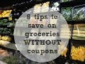 How to slash your grocery bill without clipping coupons