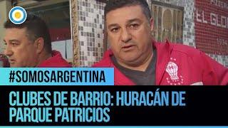 #SomosArgentina | Clubes de Barrio : Huracan de Parque Patricios  (2de 2)