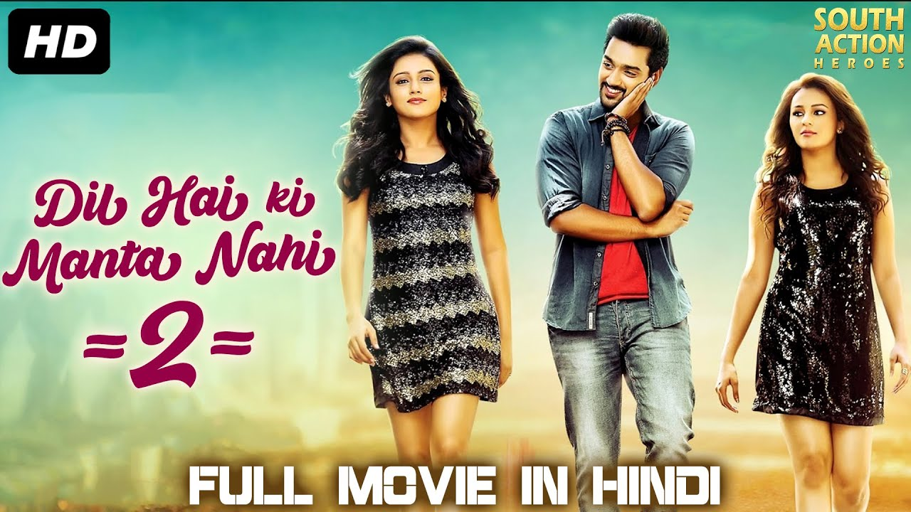 DIL HAI KI MANTA NAHI 2 - Hindi Dubbed Romantic Full Movie | Sumanth Ashwin Hindi Dubbed Movies