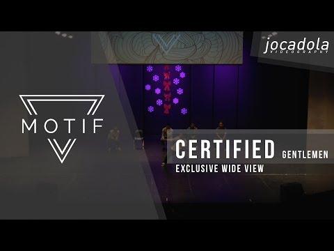 Certified Gentlemen | Motif: Project Showcase 2017 [Official Wide View]