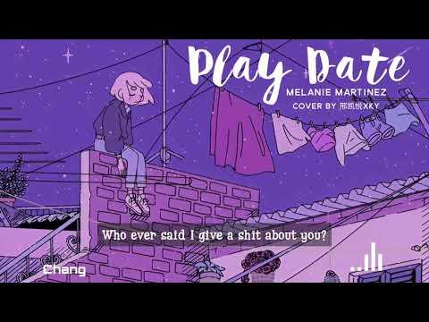 Play Date - Melanie Martinez Cover by 邢凯悦XKY