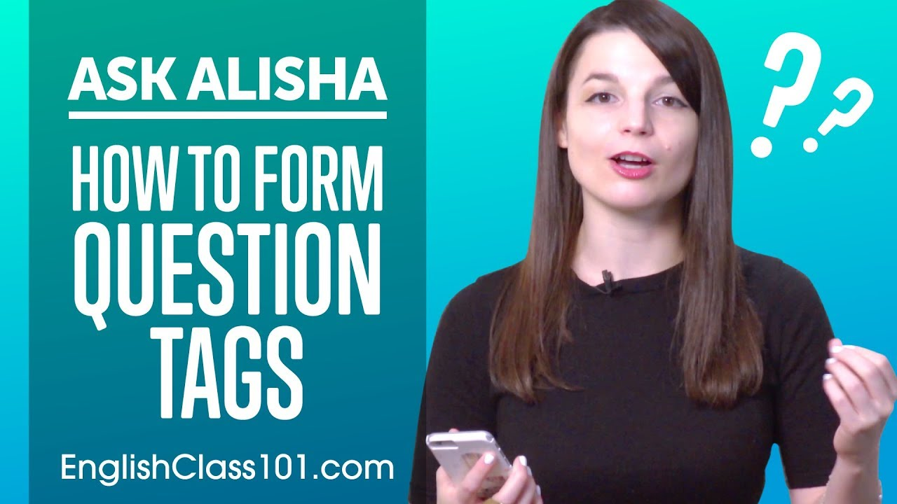 How to Form Question Tags in English - Basic English Grammar