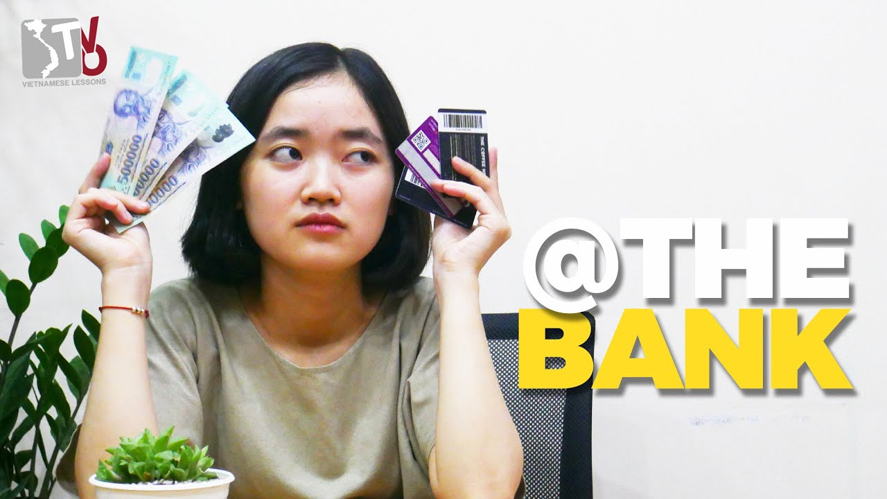 At the bank | Learn Vietnamese with TVO
