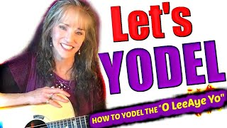 HOW TO YODEL!  O LeeYay O  Basic Yodel (Yodeling Lesson!)