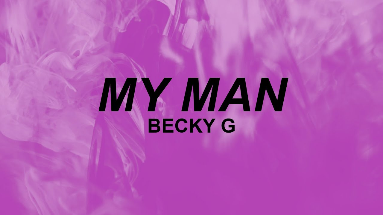 Becky G - My Man (lyrics) | can't take my nah nah nah nah | tiktok