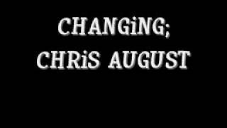 Watch Chris August Changing video