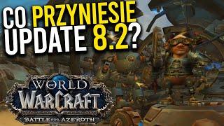 8.2 W World of Warcraft - CO W NOWEJ AKTUALIZACJI?