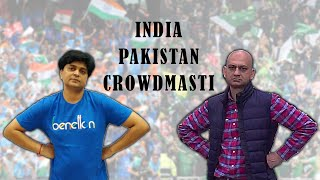 INDIA PAKISTAN CROWDMASTI   ZOOM SHOWS 10.0   VIPUL GOYAL