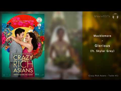 Crazy Rich Asians | Soundtrack | Macklemore ft. Skylar Grey - Glorious