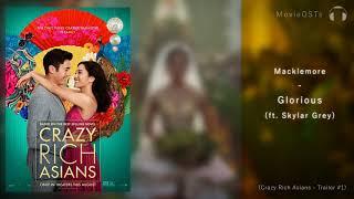 Crazy Rich Asians Soundtrack Macklemore Ft Skylar Grey Glorious