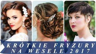 Krótkie fryzury na wesele 2017