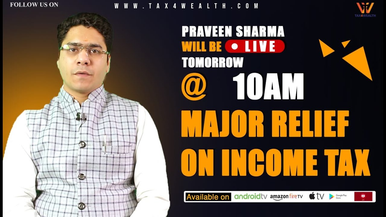 Direct Tax Major Relief on Income Tax with CA Praveen Sharma